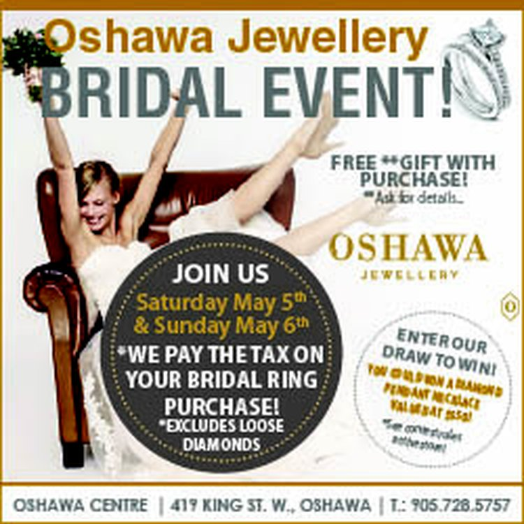 Oshawa Jewellery Bridal Event Saturday May 5th & Sunday 6th
